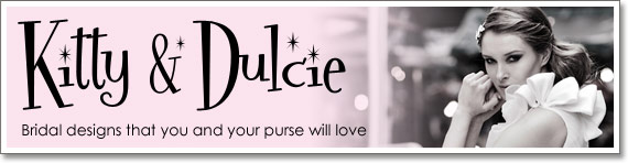 Kitty & Dulcie - Bridal designs that you and you purse will love